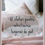 10 sfaturi pentru intretinerea lenjeriei de pat + cum sa impaturesti corect cearceaful pe elastic