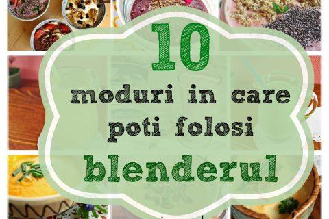 10 moduri in care poti folosi blenderul