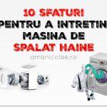 10 sfaturi pentru a intretine masina de spalat haine