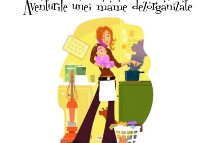 Aventurile-unei-mame-dezorganizate-1