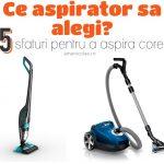 Ce aspirator sa alegi? si 5 sfaturi pentru a aspira corect
