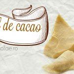 Untul de cacao in bucatarie