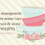 Time management pentru mame care lucreaza de acasa (WAHM)