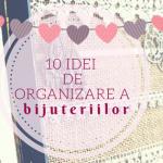 10 idei de organizare a bijuteriilor