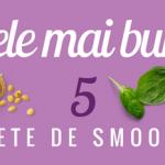 Cele mai bune 5 retete de smoothie