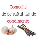 Comorile de pe raftul tau de condimente